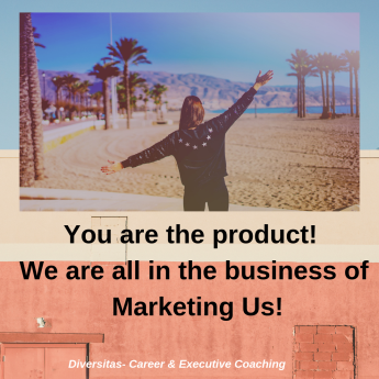You are the product! We are all in the business of Marketing Us!